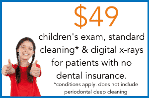 $49 cleaning and exam for children